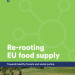 re-rooting eu food supply report cover